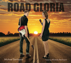 Road Gloria by Michael Benahyon feat. Miranda Benhayon
