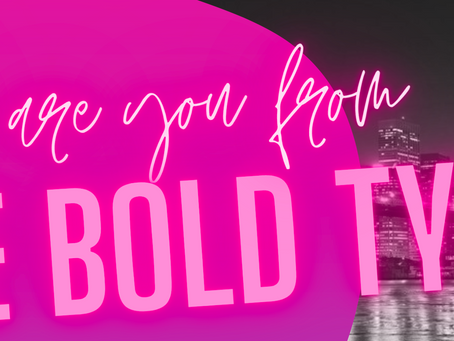 Who are you from The Bold Type?