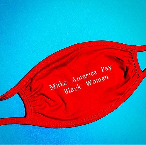 Make America Pay Black Women Mask