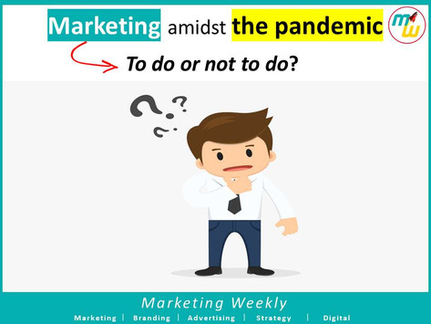 Marketing amidst the Pandemic