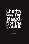 Charity-Sees-The-Need-Not-The-Cause.png