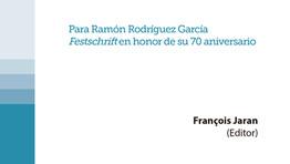Vol. 9 (2020): Para Ramón Rodríguez García. Festschrift en honor de su 70 aniversario