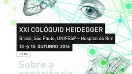 XXI Colóquio Heidegger Brasil, São Paulo, UNIFESP – Hospital do Rim 13 a 15 de Outubro de 2016. Tema