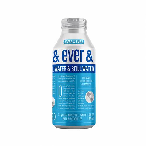 Ever & Ever Still Water