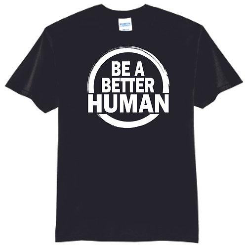 Be A Better Human T-Shirt Short Sleeve