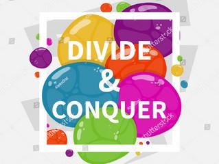 Divide ... conquer... unite