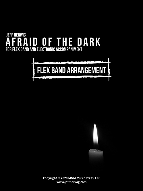 Afraid of the Dark FLEX BAND Score and Parts - ePrint PDF