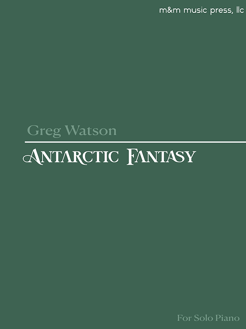 Antarctic Fantasy (Solo Piano) - Watson