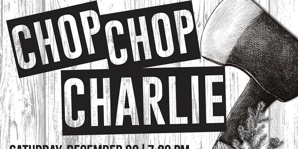 """The Legend of Chop Chop Charlie"" - Show 2"