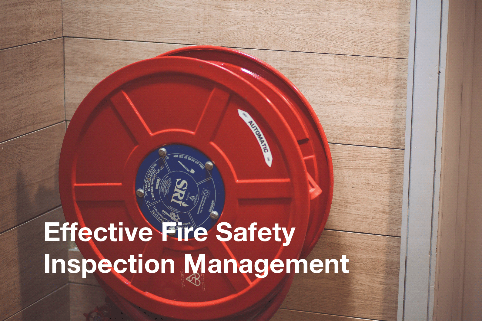 Effective Fire Safety Inspection Mgmt