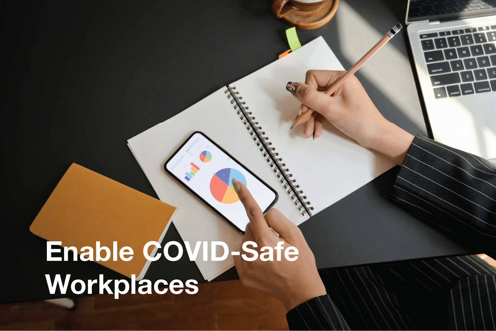 Enable COVID-Safe Workplaces