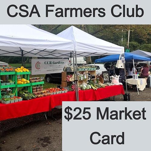 CSA Farmers Club - $25 Market Card