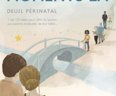 Deuil périnatal : des outils pour les parents endeuillés et leurs proches