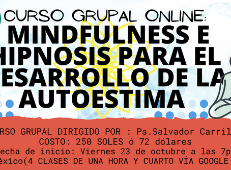 CURSO GRUPAL ONLINE: MINDFULNESS E HIPNOSIS PARA EL DESARROLLO DE LA AUTOESTIMA