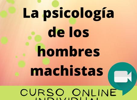 Curso online personal:La psicología de los hombres machistas