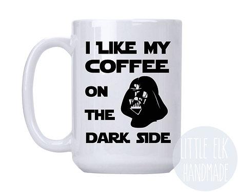 I Like My Coffee On The Dark Side 15 oz Coffee Mug