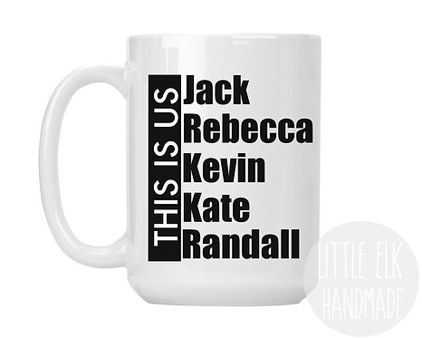 This Is Us Jack Rebecca Kevin Kate Randall  15 oz Coffee Mug