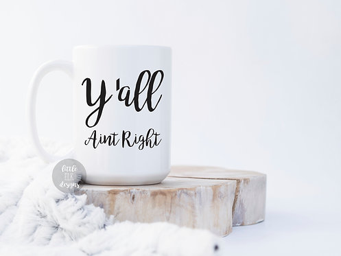 y'all aint right coffee mug