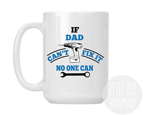 if dad can't fix it coffee mug