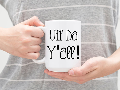 Uff Da Y'all! 15 oz Coffee Mug