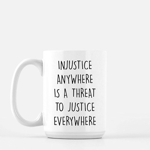 injustice anywhere is. threat to justice everywhere