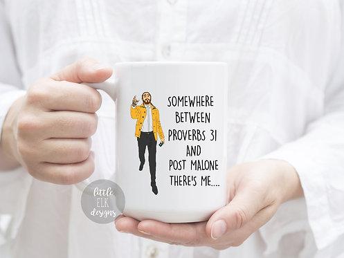 Somewhere Between Proverbs 31 And Post Malone 15 oz Coffee Mug