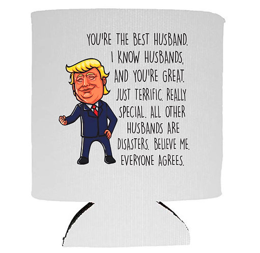 You're The Best Husband Donald Trump Beer Can Cooler