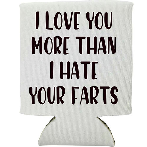 I love you more than I hate your farts
