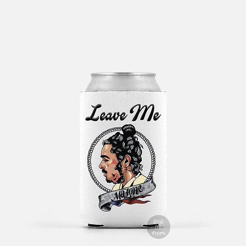 Leave Me Malone Beer Can Cooler