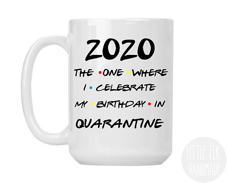 20202 the one where i celebrate my birthday in quarantine