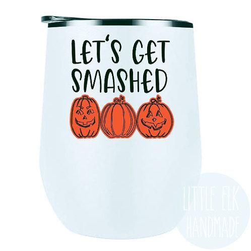 Let's Get Smashed Halloween Pumpkin wine tumbler