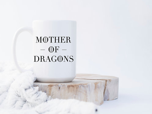 Mother Of Dragons 15 oz Coffee Mug
