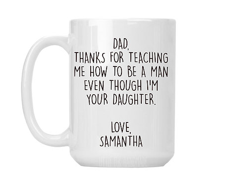 dad thanks for teaching me how to be a man mug