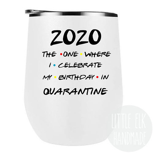 2020 birthday quarantine wine tumbler