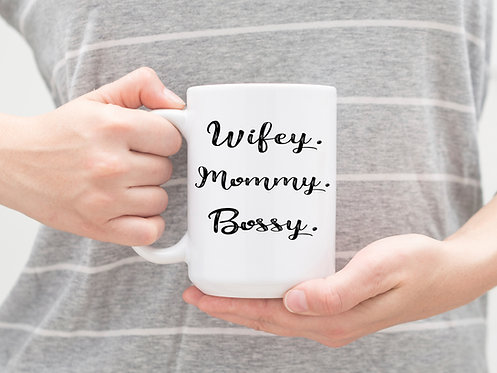 Wifey Mommy Bossy 15 oz Coffee Mug