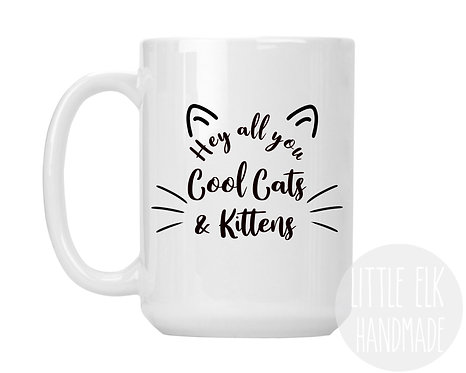 Hey All You Cool Cats And Kittens 15 oz Coffee Mug