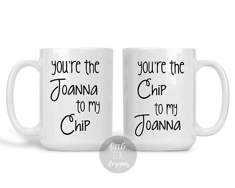 Fixer Upper Gift You're The Chip To My Joanna Set