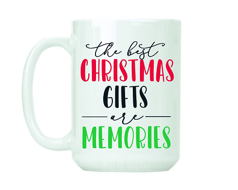 The Best Christmas Gifts Are Memories coffee mug