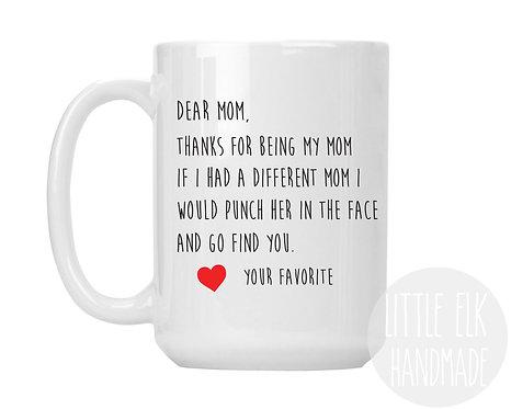 dear mom if I had a different mom mug