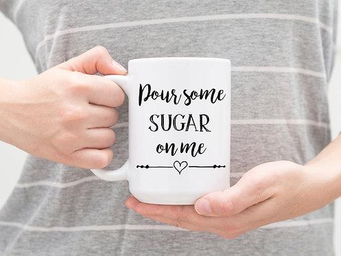 Pour Some Sugar On Me Music Lyric 15 oz Coffee Mug