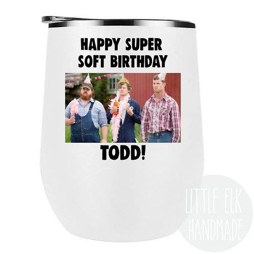 letterkenny happy super soft birthday custom name wine tumbler