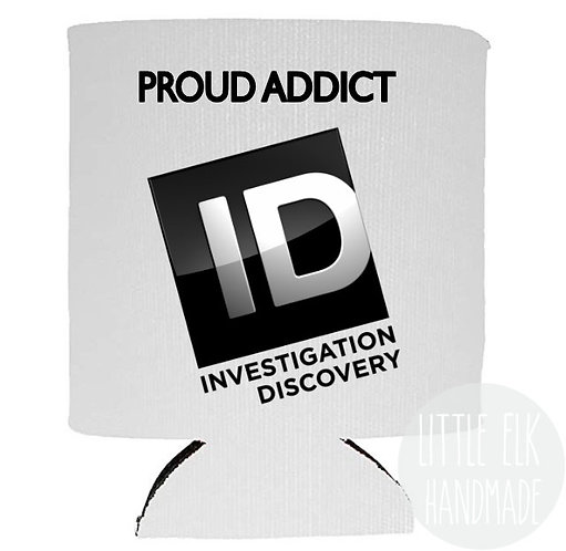 proud addict id channel investigative discovery koozie