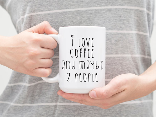 introvert gift i love coffee and maybe two people mug