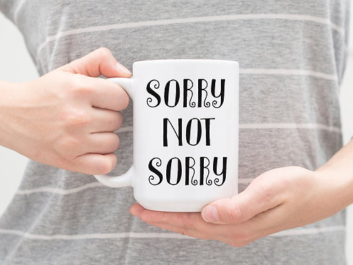 Sorry Not Sorry Gift 15 oz Coffee Mug Song Lyrics 15 oz Coffee Mug