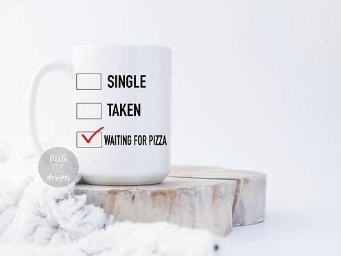 Single Taken Waiting For Pizza 15 oz Coffee Mug
