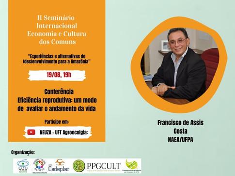 II Seminário Internacional Economia e Cultura dos Comuns - Eficiência reprodutiva: uma maneira de avaliar o andamento da vida - Francisco de Assis Costa