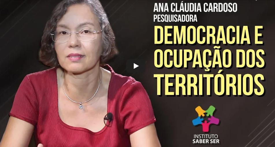 Instituto Saber Ser - Democracia e a ocupação dos territórios - Ana Claudia Cardoso