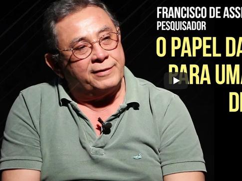 Instituo Saber Ser - O papel da ciência para uma sociedade democrática: Francisco de Assis