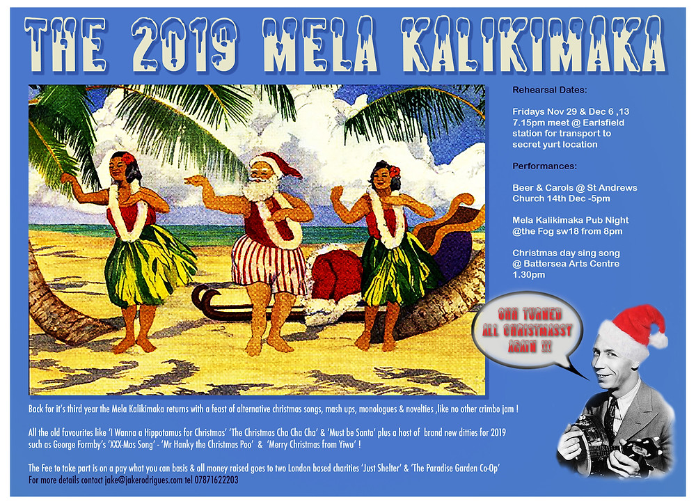 The London Mela Kalikimaka is back for it's third year ! Hurrah loads of new songs some folky, some kinky, some something else