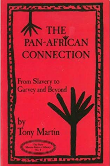 Pan-African Connection: From Slavery to Garvey and Beyond